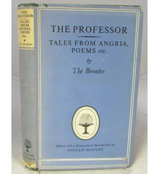 The Professor, Tales From Angria, Poems Etc