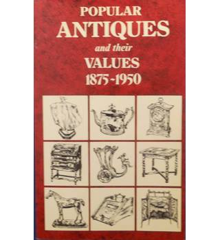Popular antiques and their values 1875-1950