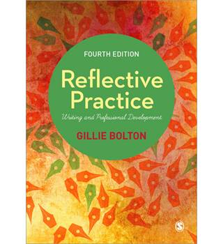 Reflective Practice - Writing and Professional Development (Fourth Edition)