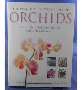 The Practical Encyclopedia of Orchids: A Complete Guide to Orchids and their Cultivation