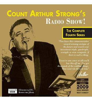 COUNT ARTHUR STRONG'S RADIO SHOW! THE COMPLETE FOURTH SERIES