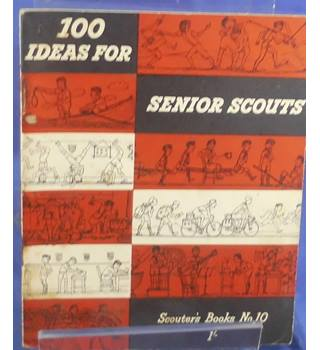 100 Ideas for Senior Scouts - Scouter's Books No.10