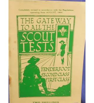 The Gateway to all the Scout Tests - Tenderfoot, Second Class & First Class
