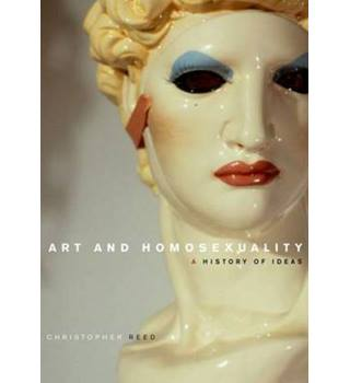 Art and Homosexuality - A History of Ideas