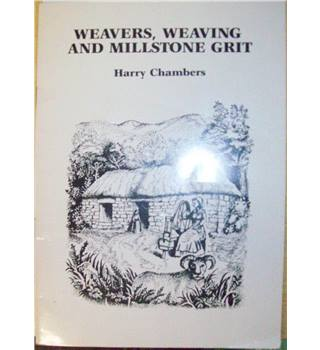 Weavers weaving and millstone grit