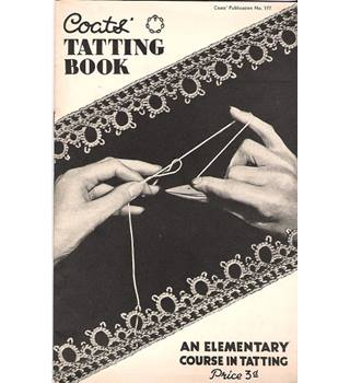 Coats' Tatting Book: An Elementary Course in Tatting