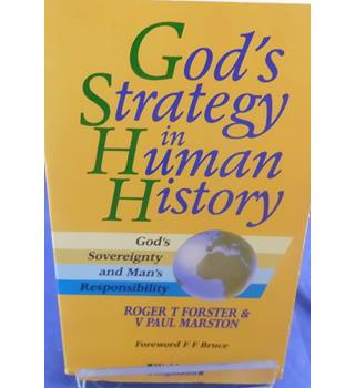 God's Strategy in Human History: God's Sovereignty and Man's Responsibility
