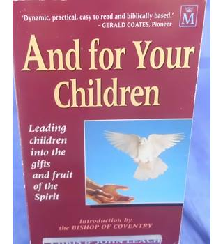 And For Your Children: Leading Children into the Gifts and Fruit of the Spirit