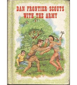 Dan Frontier Scouts with the Army