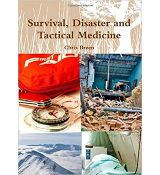 Survival, Disaster And Tactical Medicine