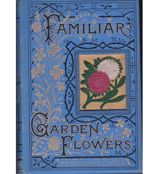 Familiar Garden flowers -Series 4. 5 Volumes