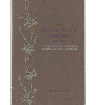 The textile history of Whitby, 1700-1914