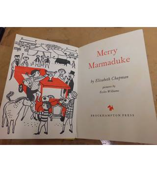 Merry Marmaduke by Elizabeth Chapman illustrations by Eccles Williams