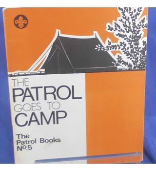 The Patrol Books No. 5 - The Patrol Goes To Camp
