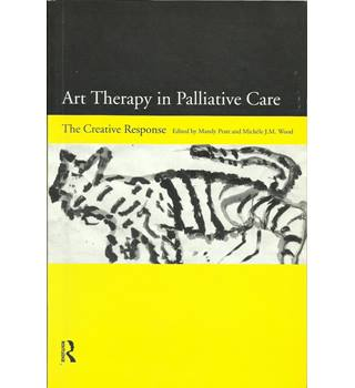 Art Therapy in Palliative Care : The Creative Response