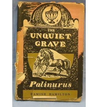 1945 The Unquiet Grave. A Word Cycle by Palinurus.
