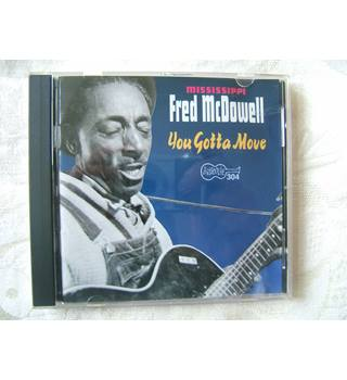 Mississippi Fred McDowell. You Gotta Move.