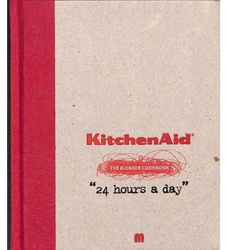 "KitchenAid The Blender Cookbook ""24 Hours a Day"""