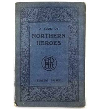 A Book of Northern Heroes
