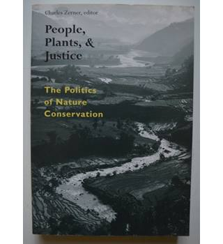 People, Plants & Justice - The Politics of Nature Conservation