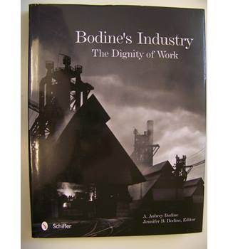 Bodine's Industry: The Dignity of Work