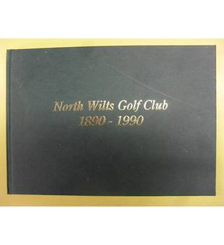 North Wilts Golf Club 1890-1990