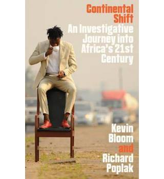 Continental Shift: An Investigative Journey into Africa's Changing Fortunes. 2016
