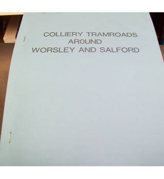 Colliery Tramroads around Worsley and  Salford