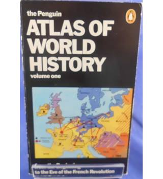 The Penguin Atlas of World History: Volume One - From the Beginning to the Eve of the French Revolution