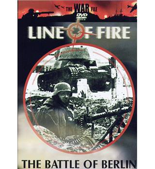 LINE OF FIRE THE BATTLE OF BERLIN E