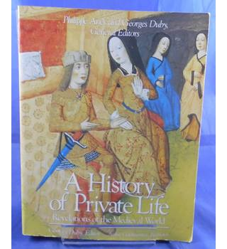 A History of Private Life: Revelations of the Medieval World