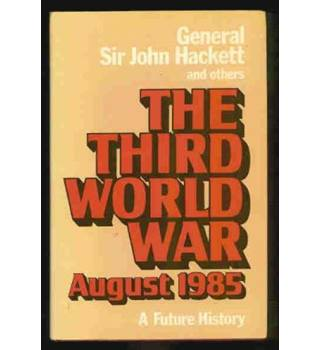The Third World War August 1985 A Future History