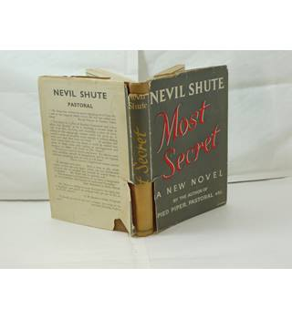 Most Secret by Nevil Shute publ William Heinemann 1945 with rare unclipped dust jacket