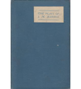 The Plays of J. M. Barrie - Peter Pan or The Boy Who Would Not Grow Up