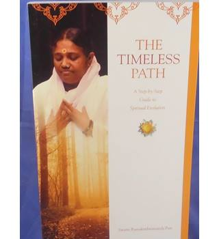 The Timeless Path a Step By Step Guide to Spiritual Experience