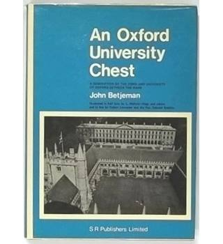 An Oxford University Chest: A Description of the Town and University of Oxford Between the Wars [1970]