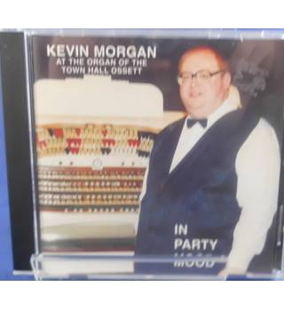 Kevin Morgan At The Organ Of The Hall Town Hall Ossett/In Party Mood Kevin Morgan