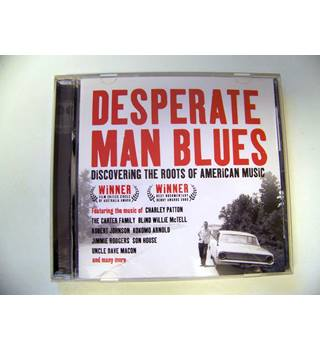 Desperate Man Blues : Discovering the Roots of American Music