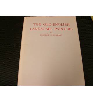 The Old English Landscape Painters Vol 1 of 8 by Colonel Grant numbered 411 of 500 revised 1957 edition unclipped d/j