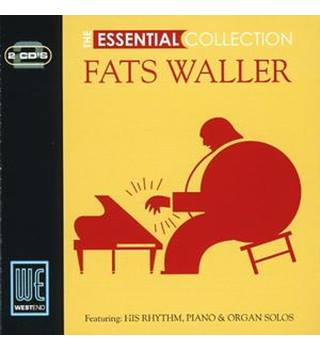 FATS WALLER : THE ESSENTIAL COLLECTION