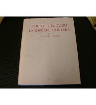 The Old English Landscape Painters Vol 2 of 8 by Colonel M H Grant 1958 revised edition in unclipped dustjacket