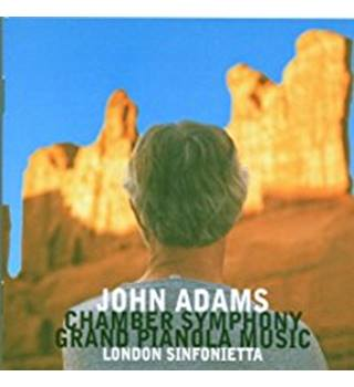 Adams: Chamber Symphony, Grand Pianola Music - Various artists