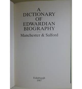 A Dictionary of Edwardian biography: Manchester and Salford