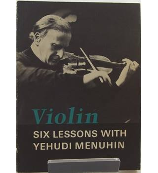 Violin. Six lessons with Yehudi Menuhin
