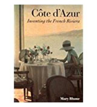 Cote d'Azur - Inventing the French Riviera