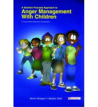 A Solution Focused Approach to Anger Management With Children