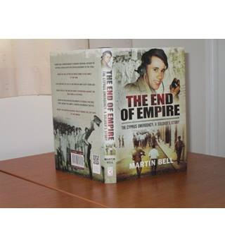 The End of Empire - The Cyprus Emergency: A Soldier's Story - Signed