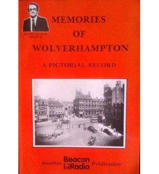Memories of Wolverhampton: A pictorial record