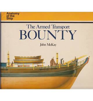 The Armed Transport Bounty - Anatomy of the Ship