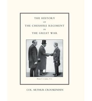 The History of the Cheshire Regiment in the Great War